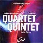 Steve Reich: Quartet; Gwilym Simcock: Quintet