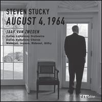 Steven Stucky: August 4, 1964 - Indira Mahajan (vocals); Kristine Jepson (vocals); Rodney Gilfry (vocals); Vale Rideout (tenor);...