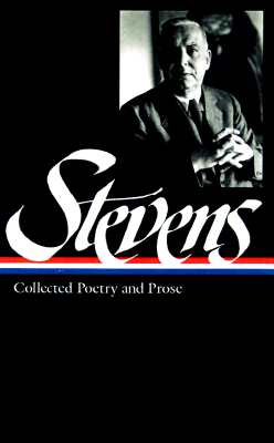 Stevens: Collected Poetry and Prose - Stevens, Wallace, and Kermode, Frank, Professor (Editor), and Sieburth, Richard (Editor)