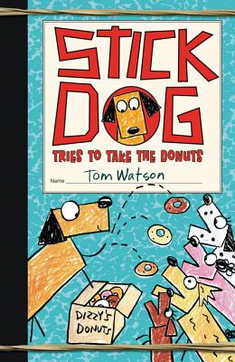 Stick Dog Tries to Take the Donuts - Watson, Tom, and Long, Ethan