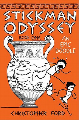 Stickman Odyssey, Book 1: An Epic Doodle - Ford, Christopher