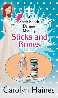 Sticks and Bones - Haines, Carolyn