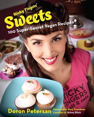 Sticky Fingers' Sweets: 100 Super-Secret Vegan Recipes - Petersan, Doron