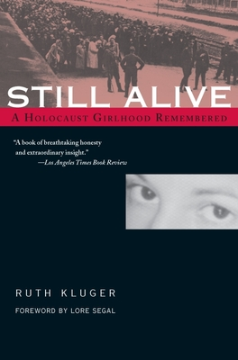 Still Alive: A Holocaust Girlhood Remembered - Kluger, Ruth