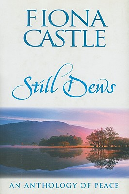 Still Dews: An Anthology of Peace - Castle, Fiona