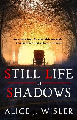 Still Life in Shadows - Wisler, Alice J