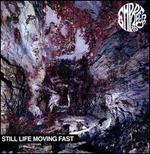 Still Life Moving Fast - Empress AD