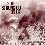 Still Strung Out on U2: A String Quartet Tribute