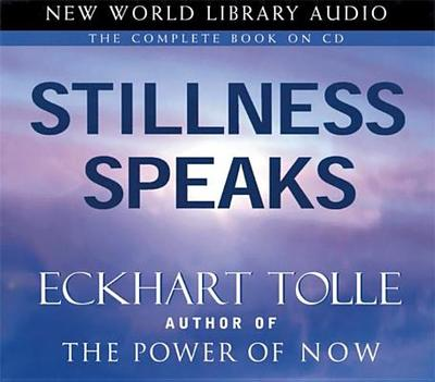 Stillness Speaks - Tolle, Eckhart (Read by)