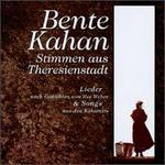 Stimmen aus Theresienstadt: Bente Kahan