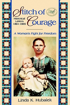 Stitch of Courage: A Woman's Fight for Freedom - Hubalek, Linda K