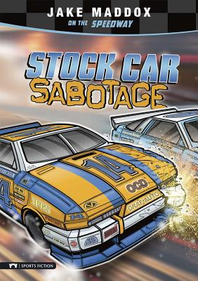 Stock Car Sabotage - Maddox, Jake, and Stevens, Eric (Text by)