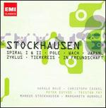 Stockhausen: Spiral 1 & 2; Pole; Wach; Japan; Zyklus; Tierkreis; In Freudschaft