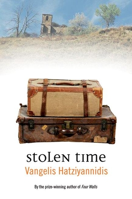Stolen Time - Hatziyannidis, Vangelis, and Stanton-Ife, Anne-Marie (Translated by)