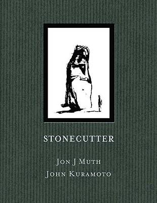 Stonecutter - Muth, Jon J, and Kuramoto, John