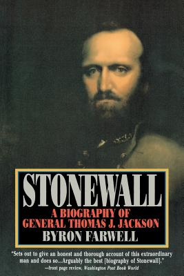 Stonewall: A Biography of General Thomas J. Jackson - Farwell, Byron