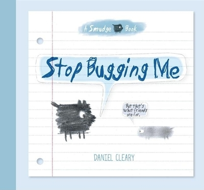 Stop Bugging Me!: A Smudge Book -