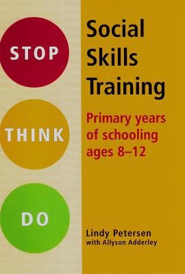 Stop Think Do Social Skills Training: Primary Years of School Ages 8-12 - Petersen, Lindy, and Adderley, Allyson