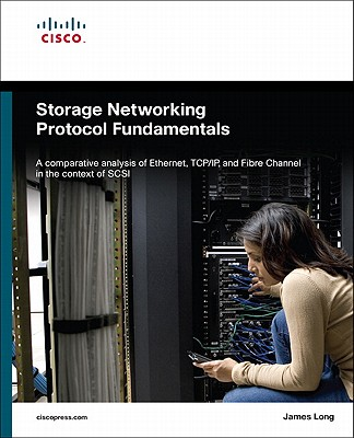 Storage Networking Protocol Fundamentals - Long, James