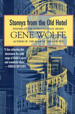 Storeys from the Old Hotel - Wolfe, Gene