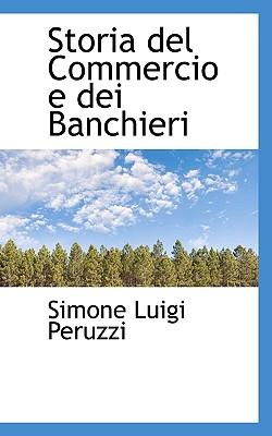 Storia del Commercio E Dei Banchieri - Peruzzi, Simone Luigi