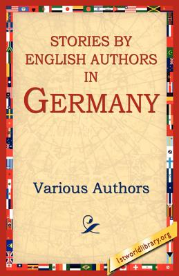 Stories by English Authors in Germany - Various Authors