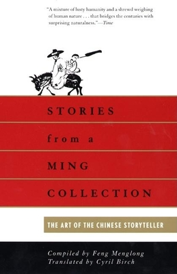 Stories from a Ming Collection: The Art of the Chinese Storyteller - Feng, Meng-Lung, and Feng, Menglong, and Menglong, Feng
