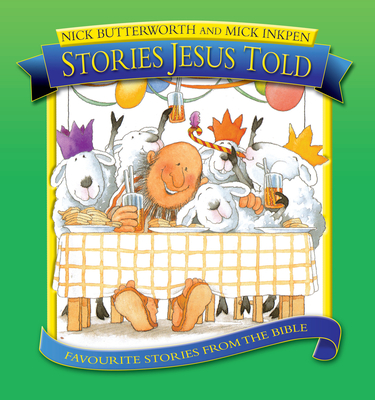Stories Jesus Told: Favorite Stories from the Bible - Butterworth, Nick