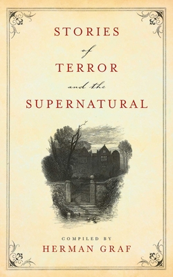 Stories of Terror and the Supernatural - Graf, Herman (Compiled by)