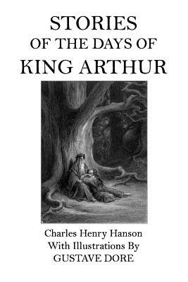 Stories of the Days of King Author - Hanson, Charles Henry
