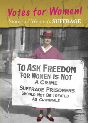 Stories of Women's Suffrage: Votes for Women! - Guillain, Charlotte