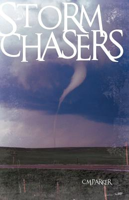 Storm Chasers - Parker, C M