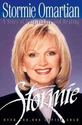 Stormie: A Story of Forgiveness and Healing - Omartian, Stormie