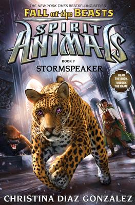 Stormspeaker (Spirit Animals: Fall of the Beasts, Book 7), Volume 7 - Gonzalez, Christina Diaz