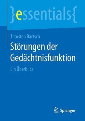 Storungen Der Gedachtnisfunktion: Ein Uberblick - Bartsch, Thorsten