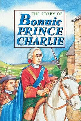 Story of Bonnie Prince Charlie - Ross, David