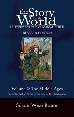 Story of the World, Vol. 2: History for the Classical Child: The Middle Ages - Bauer, Susan Wise