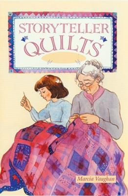 Storyteller Quilts - Vaughan, Marcia