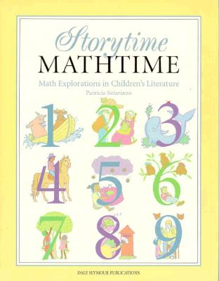 Storytime, Mathtime Discovering Math in Children's Literature, Grades 1-3 - Satariano, Patricia