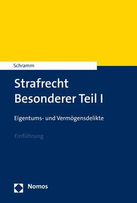 Strafrecht Besonderer Teil I: Eigentums- Und Vermogensdelikte - Schramm, Edward