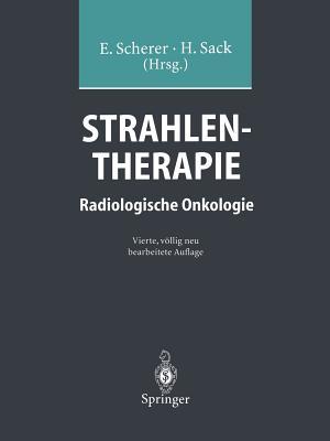 Strahlentherapie: Radiologische Onkologie - Scherer, E (Editor)