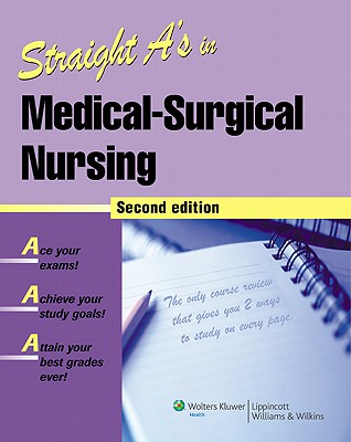 Straight A's in Medical-Surgical Nursing - Springhouse (Prepared for publication by)