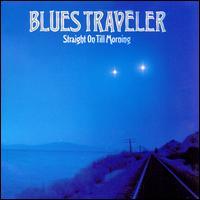 Straight on Till Morning - Blues Traveler