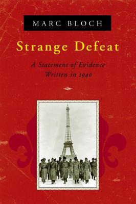 Strange Defeat: A Statement of Evidence Written in 1940 - Bloch, Marc