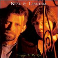 Stranger to My Kin - Neal & Leandra
