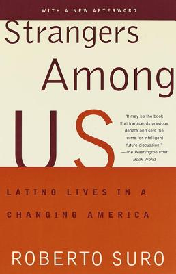 Strangers Among Us: Latino Lives in a Changing America - Suro, Roberto