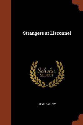 Strangers at Lisconnel - Barlow, Jane