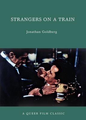 Strangers on a Train - Goldberg, Jonathan, Professor