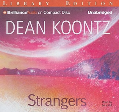 Strangers - Koontz, Dean, and Hill, Dick (Read by)