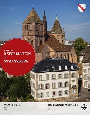 Strassburg - Strasbourg - Arnold, Matthieu (Editor), and Lienhard, Marc (Editor), and De Lange, Albert